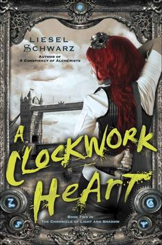 #CoverReveal Clockwork Heart (The Chronicles of Light and Shadow #2) by @Liesel Schwarz Art by @Nekro. Expected publication: August 20th 2013 by Del Rey
