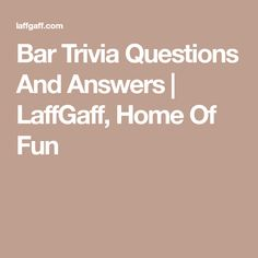 Bar Trivia Questions Answers Quiz Game These Are Super Interesting