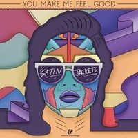 Satin Jackets – You Make Me Feel Good (Original Mix) by Satin Jackets on SoundCloud