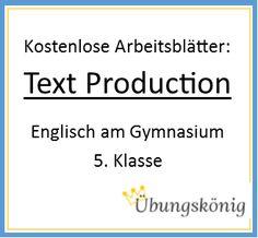 Kostenlose Übungen für Englisch am Gymnasium zum Thema Text Production für die 5. Klasse. Alle Arbeitsblätter mit Lösungen. Im Unterricht von Lehrern und Schülern getestet und erprobt.