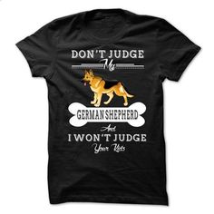 Dont Judge My GERMAN SHEPHERD - #t shirt creator #short sleeve sweatshirt. ORDER NOW => https://www.sunfrog.com/Pets/Dont-Judge-My-GERMAN-SHEPHERD-66687593-Guys.html?60505