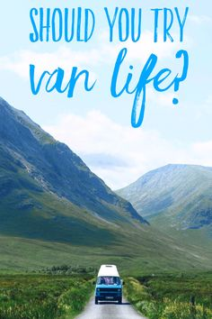 Van Life offers unique freedom and opportunity to experience more adventure.