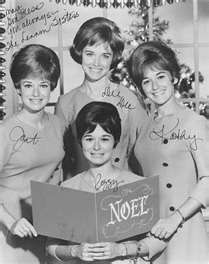 The Lennon Sisters on the Lawrence Welk Show.  I still could listen to them.  They harmonized beautifully.