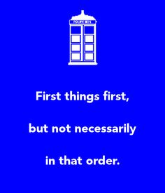first-things-first-but-not-necessarily-in-that-order.png 600×700 pixels