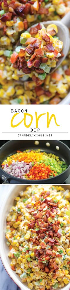 Bacon Corn Dip - This dip is unbelievably creamy and addicting. It's so good, you'll want to just skip the chips and eat this with a spoon! Party Dips, Appetizers For Party, Appetizer Dips, Appetizer Recipes, Mexican Food Recipes, Dip Recipes, Snack Recipes, Cooking Recipes, Omelette