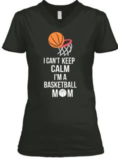 Keep I Can't Calm I'm A  Basketball Mom T-Shirt Funny basketball mom t shirts. Give this basketball mom tee shirt as a present for a birthday, Christmas, Mother's Day or any other occasion. Basketball Mom T-Shirt, Basketball Mom Shirt, Basketball Mom Women's Shirt, Women's Basketball Mom T-Shirt, Awesome Basketball Mom, Basketball Mom Tshirt Basketball Moms Shirts. Mother's Day Gift, Happy Mother's Day T-shirt #mothersday2017,#mothersday2017shirts,#mothersday,#mothersdayusa,#bestmomever