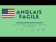 Anglais facile : Le guide pour apprendre l'anglais facilement !