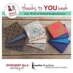 Thanks to YOU Week Giveaway No.6 is from @MeerkatShweshwe - Visit www.threadridinghood.com to enter for your chance to win!