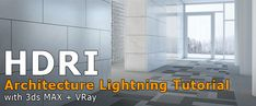 Lighting Architecture Interior Scenes with HDRI Images Max + VRay Tutorial) 3d Max Tutorial, Vray For C4d, Hdri Images, Vray Tutorials, 3d Max Vray, Lighting Techniques, 3d Studio, Studio Lighting, 3ds Max