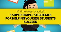 5 Super-simple Strategies For Helping Your ESL students Succeed