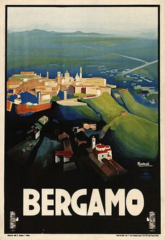 Bergamo by Nizzoli 1927 Italy - Beautiful Vintage Poster Reproduction. This vertical Italian travel poster features a hilltop village with towers and walls in a vast empty landscape. Vintage Italian Posters, Pub Vintage, Vintage Travel Posters, Vintage Style, Retro Poster, Poster S, Poster Prints, Art Print, Tourism Poster