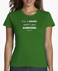 I'm a MAMÁ what´s your superpower