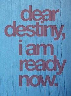 I'm ready now. . .