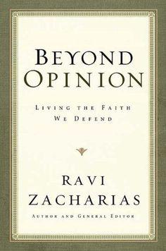 Ravi Zacharias | Ravi Zacharias - Beyond Opinion: Living The Faith We Defend ...