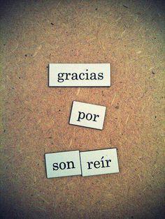 Gracias por sonreír :)