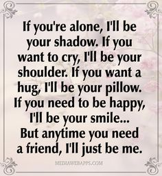 Inspirational quotes for sick friends close friendship quotes for someone sick via inspirational quotes for friends Great Quotes, Quotes To Live By, Me Quotes, Inspirational Quotes, Inspiring Sayings, Motivational, Are You Happy, Just For You, True Friendship Quotes