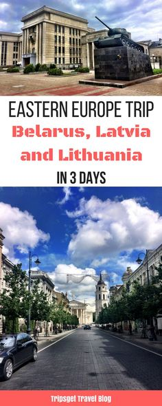 Eastern Europe Trip itinerary: 3 days in Belarus, Latvia and Lithuania. Minsk, Vilnius and Riga: