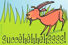 "Gratis e-card: ""Succesbokje"" Good Luck, Cute Cartoon, Creative Inspiration, Haha, Coaching, Wish, Messages, Humor, Humour"