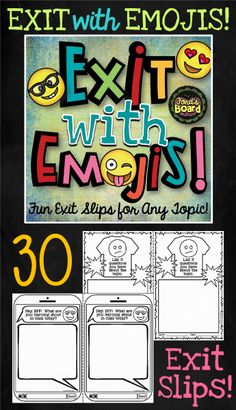 """These exit slips are a fun way to get a formative assessment and engage students at the same time! There are four designs and 30 assignments included. Exit with Emojis exit slips can be used with any subject over and over! They may be used as a """"ticket out the door"""", as an early finisher's assignment, as a center activity, even as homework!"""