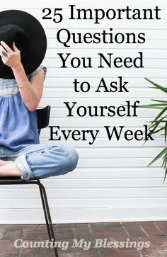25 Important Questions You Need to Ask Yourself Every Week - Counting My Blessings