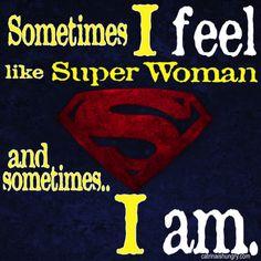 I AM Super Woman!