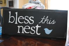 bless this nest entry sign