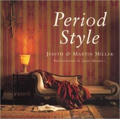 """""""Period Style"""" : Written by Judith & Martin Miller ; Photography by James Merrell - Publisher: Mitchell Beazley"""