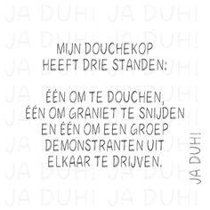 Mijn douchekop. Ja Duh! #humor #straal #grappig #Nederlands #tekst