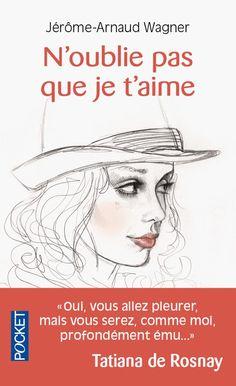 J'ai lu… « N'oublie pas que je t'aime », de Jérôme-Arnaud Wagner (quand l'amour est plus fort que la mort…)