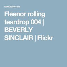 Fleenor rolling teardrop 004 | BEVERLY SINCLAIR | Flickr