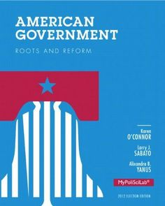American Government: Roots and Reform, 2012 Election Edition (12th Edition)