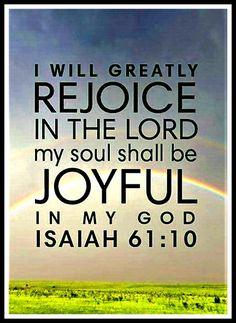 Isaiah 61:10 Isaiah 61 10, Isaiah Bible, Book Of Isaiah, Bible Verses Quotes Inspirational, Encouragement Quotes, Bible Quotes, Bedtime Prayer, Life Verses, The Good Shepherd