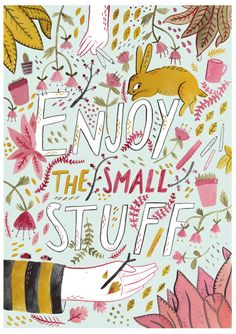 Stay positive with this helpful reminder to enjoy the small stuff.