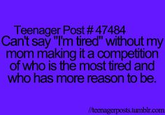 """Teenager Post """" I had to let the dogs out at 8:30 and you slept till 10:45"""" yea but I went to sleep at 1:00 lmao"""
