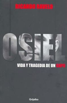Osiel vida y tragedia de un capo, Ricardo Ravelo