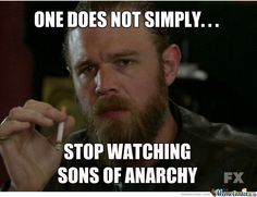 Sons Of Anarchy Why I watched all 5 seasons in 5 days and neglected all kinds of house chores! Come on Season 6, I need my Samcro fix!