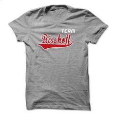 Team Bischoff-shjseafkhu - #tee geschenk #hoodie for teens. GET YOURS => https://www.sunfrog.com/LifeStyle/Team-Bischoff-shjseafkhu.html?68278