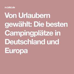 Von Urlaubern gewählt: Die besten Campingplätze in Deutschland und Europa