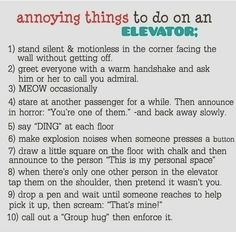 Funny pictures about Ten annoying things to do on an elevator. Oh, and cool pics about Ten annoying things to do on an elevator. Also, Ten annoying things to do on an elevator photos. Yolo, Stuff To Do, Things To Do, Crazy Things, Annoying Things People Do, Bar Stuff, Strange Things, Things Happen, Sweet Stuff