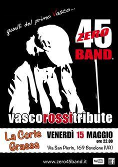 Venerdì 15 maggio zero45band live La Corte Grassa ore 22.00 - Bovolone (VR) Vasco Tribute Band