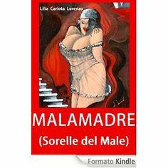 """Un intrigante giallo...  """"Malamadre"""" (#ebook in promozione a 0,97€) di Lilia Carlota Lorenzo"""