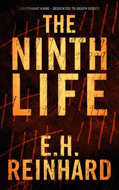 The Ninth Life (Lieutenant Kane - Dedicated to Death Series Book 2) - Kindle edition by E.H. Reinhard. Mystery, Thriller & Suspense Kindle eBooks @ Amazon.com.