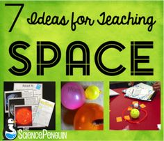 7 Ideas for Teaching Space-- great ideas for upper elementary