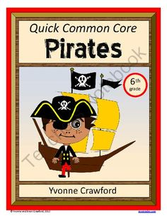 Pirate Quick Common Core (6th grade) from Yvonne Crawford on TeachersNotebook.com -  (15 pages)  - Pirate Quick Common Core (6th grade) $