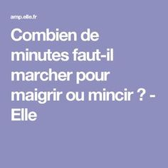 Combien de minutes faut-il marcher pour maigrir ou mincir ? - Elle V Max, Positive Attitude, Gym, Positivity, Exercise, Sports, Fitness, Plein Air, Effort