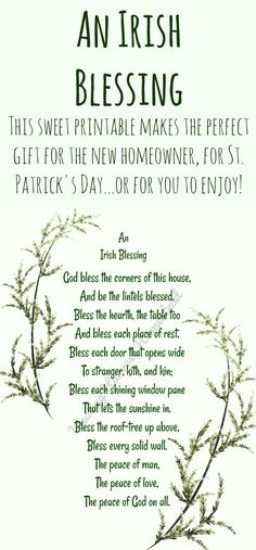 "An Irish Blessing: ""God bless the corners of this house, And be the lintels blessed....Bless the hearth, the table too; And bless each place of rest..... This Irish Blessing is the perfect printable for a gift for the new homeowner, a great decor item for your home or a friend's home, or a great St. Patrick's Day blessing!"