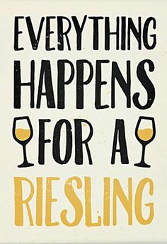 """Everything happens for a Riesling"" Wine T logo __[lookhuman.com] #winepuns                                                                                                                                                      More"