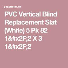 PVC Vertical Blind Replacement Slat (White) 5 Pk 82 1/2 X 3 1/2