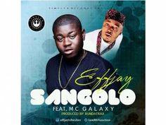 Effjay – Sangolo ft. Mc Galaxy [Video Download] - http://naijabambam.com/effjay-sangolo-ft-mc-galaxy-video-download/