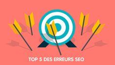 Bêtisier SEO : Top 5 des erreurs souvent rencontrées en référencement